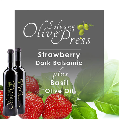 Strawberry Balsamic Vinegar and Basil Olive Oil