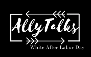 Ally Talks- Wearing White After Labor Day