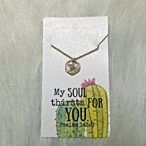 My Soul Thirsts for You Necklace