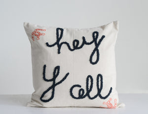 "18"" Square Cotton Embroidered Pillow ""Hey Y'all"""
