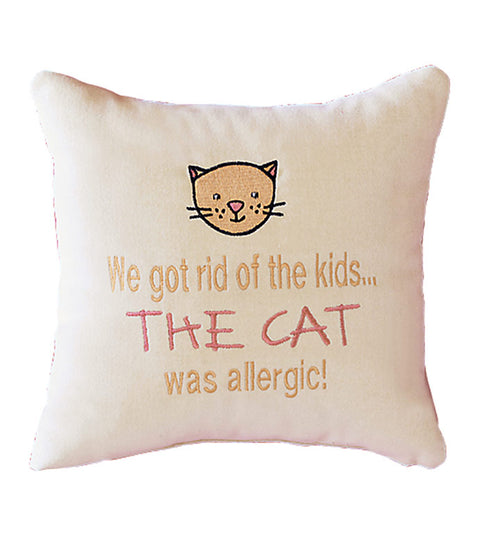 We got rid of The Kids...THE CAT was allergic!