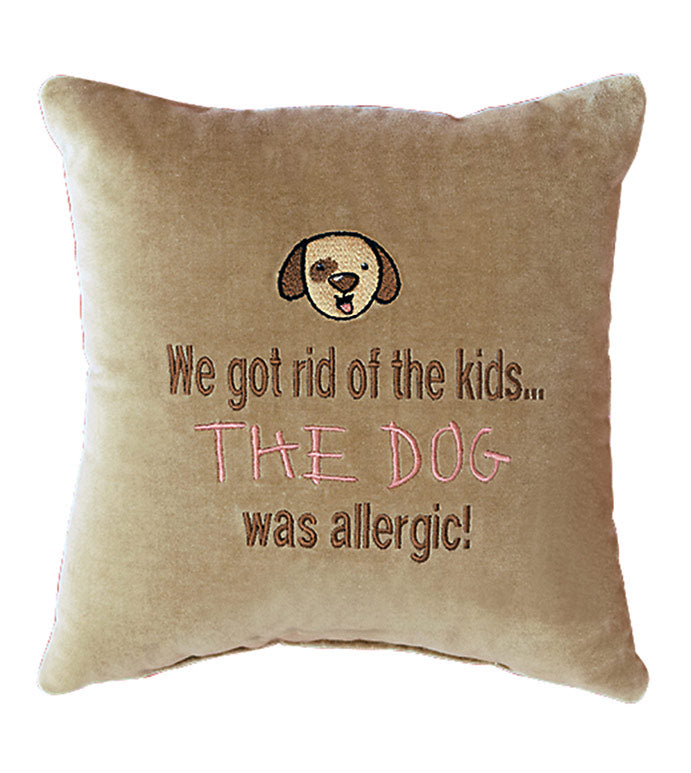 We got rid of the kids...THE DOG was allergic!