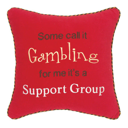 Some call it gambling for me it's a support group
