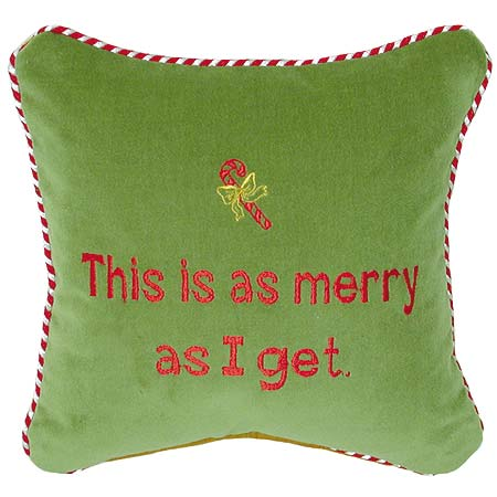"Lime Embroidered Velvet ""As Merry as I Get"" Humor Pillow 10""x10"""