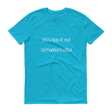 Let's Hug It Out Short sleeve t-shirt
