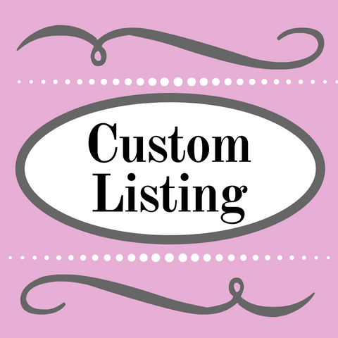 Custom listing for Laura M.