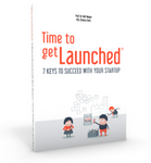 Time to getLaunched: 7 Keys to Succeed with Your Startup