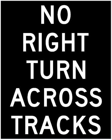 No Right Turn Across Tracks Sign R3-2A