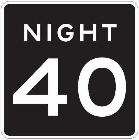 NIGHT 40 MPH Speed Limit Sign