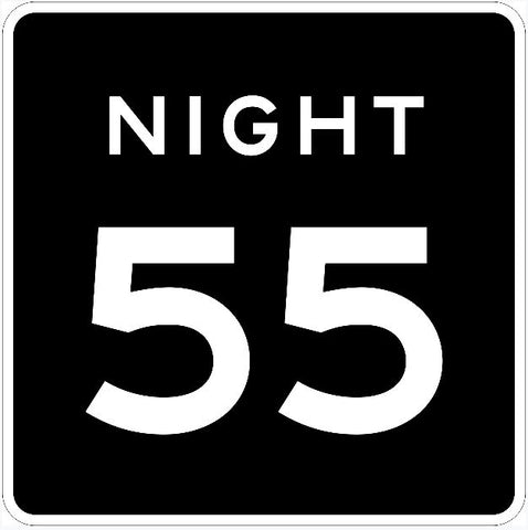 NIGHT 55 MPH Speed Limit Sign
