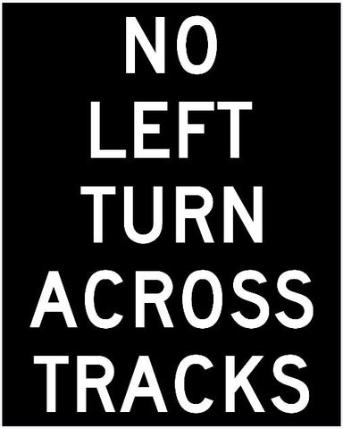 No Left Turn Across Tracks Sign R3-2A