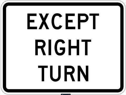 EXCEPT RIGHT TURN Sign R1-10p
