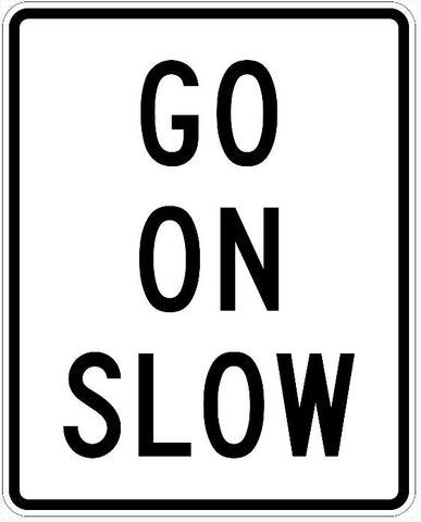 GO ON SLOW Sign 24X30 R1-8