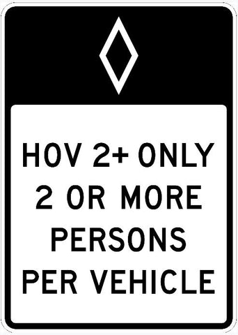 "HOV 2+ ONLY 2 OR MORE PERSONS PER VEHICLE Sign R3-10 36""X60"""