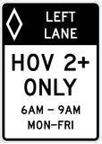 "HOV LEFT LANE 2+ ONLY 6am - 9am MON-FRI Sign R3-11 36""X60"""