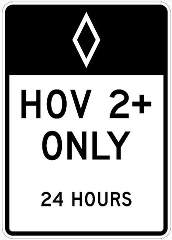 "HOV  2+ ONLY 24 HOURS Sign R3-11c  36""X60"""