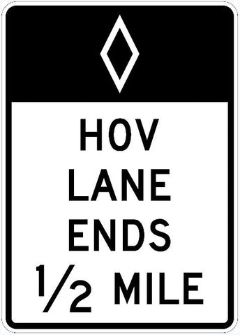 HOV LANE ENDS 1/2 MILE Sign R3-12a