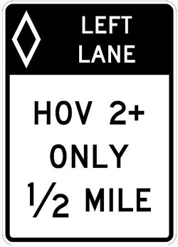 HOV LEFT LANE 2+ ONLY 1/2 MILE Sign R3-12e