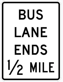 Bus Lane Ends 1/2 Mile Sign R3-12H
