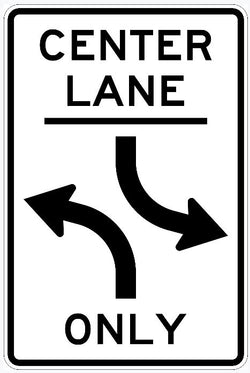 Center Lane Turn Only Sign