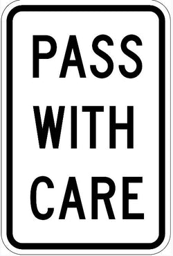 Pass With Care Sign R4-2
