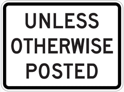 Unless Otherwise Posted Sign R2-5P
