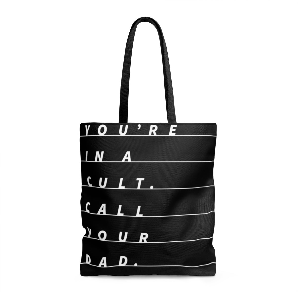 You're in a Cult, Call your Dad Tote Bag
