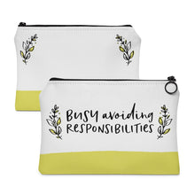 Busy Avoiding Responsibilities - Accessory Pouch