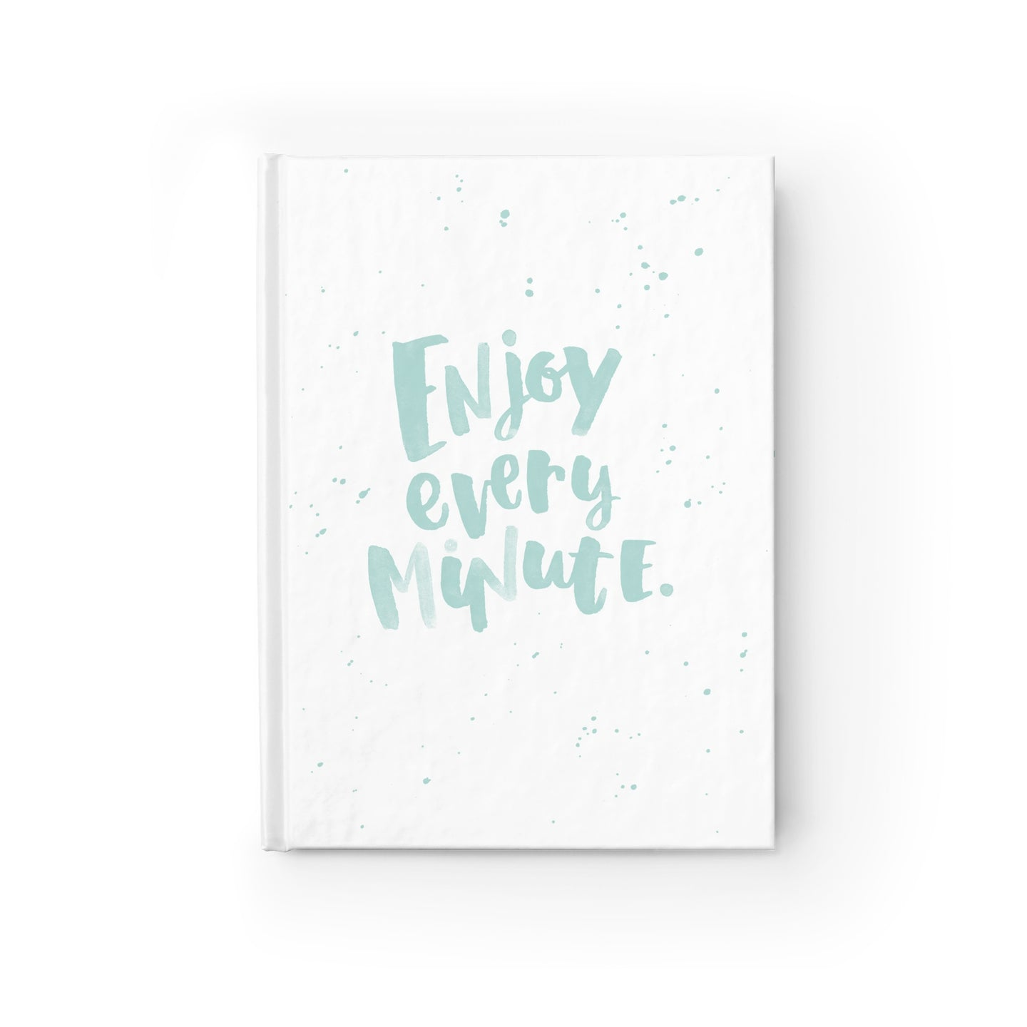 Enjoy Every Minute Notebook