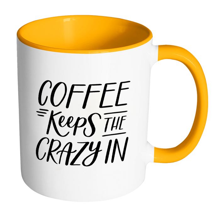 Coffee Keeps The Crazy In - Honesty Mugs