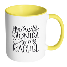 Monica to my Rachel Mug