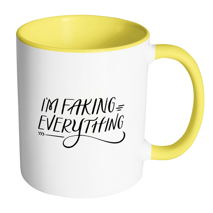 I'm Faking Everything - Honesty Mugs