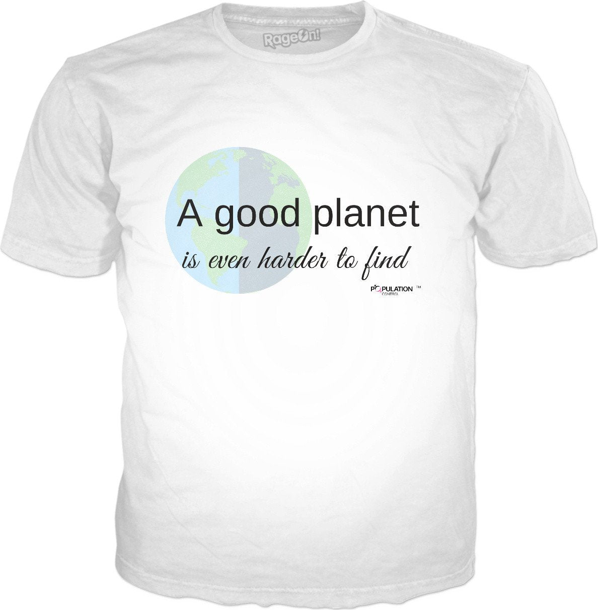 A GOOD PLANET IS EVEN HARDER TO FIND - TShirtsRUS.co