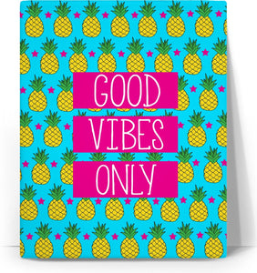 """Good Vibes Only Pineapple"" Canvas"
