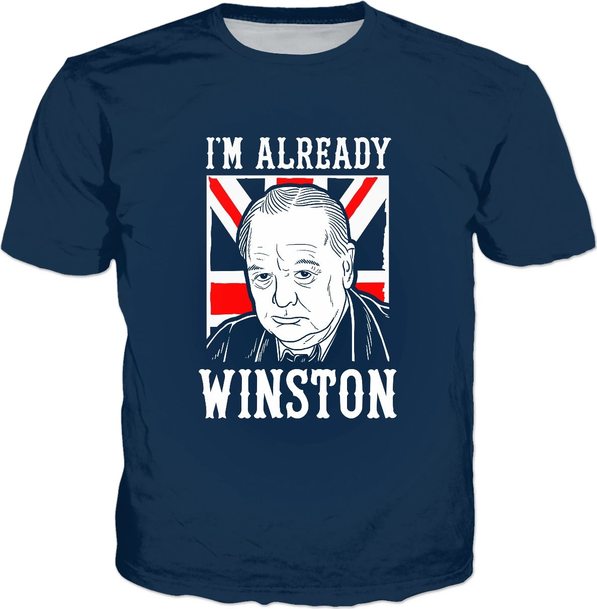 I'm Already Winston T-Shirt -