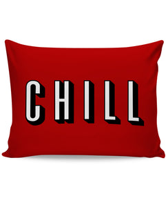 Chill Pillow Case - TShirtsRUS.co