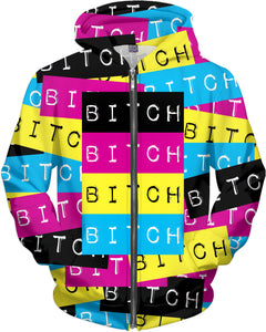 Bitch Zip-Up Hoodie - TShirtsRUS.co