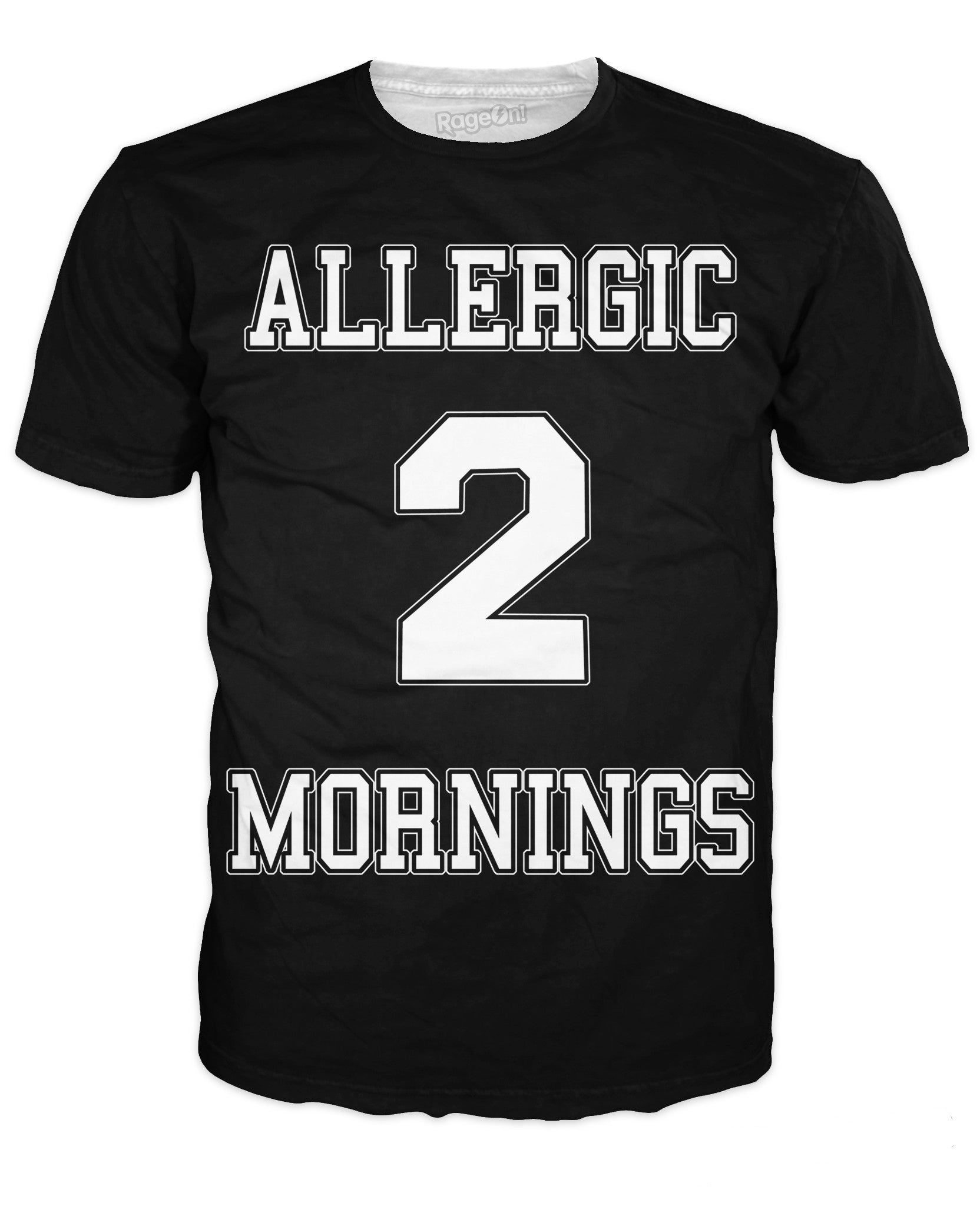 Allergic 2 Mornings T-Shirt - TShirtsRUS.co