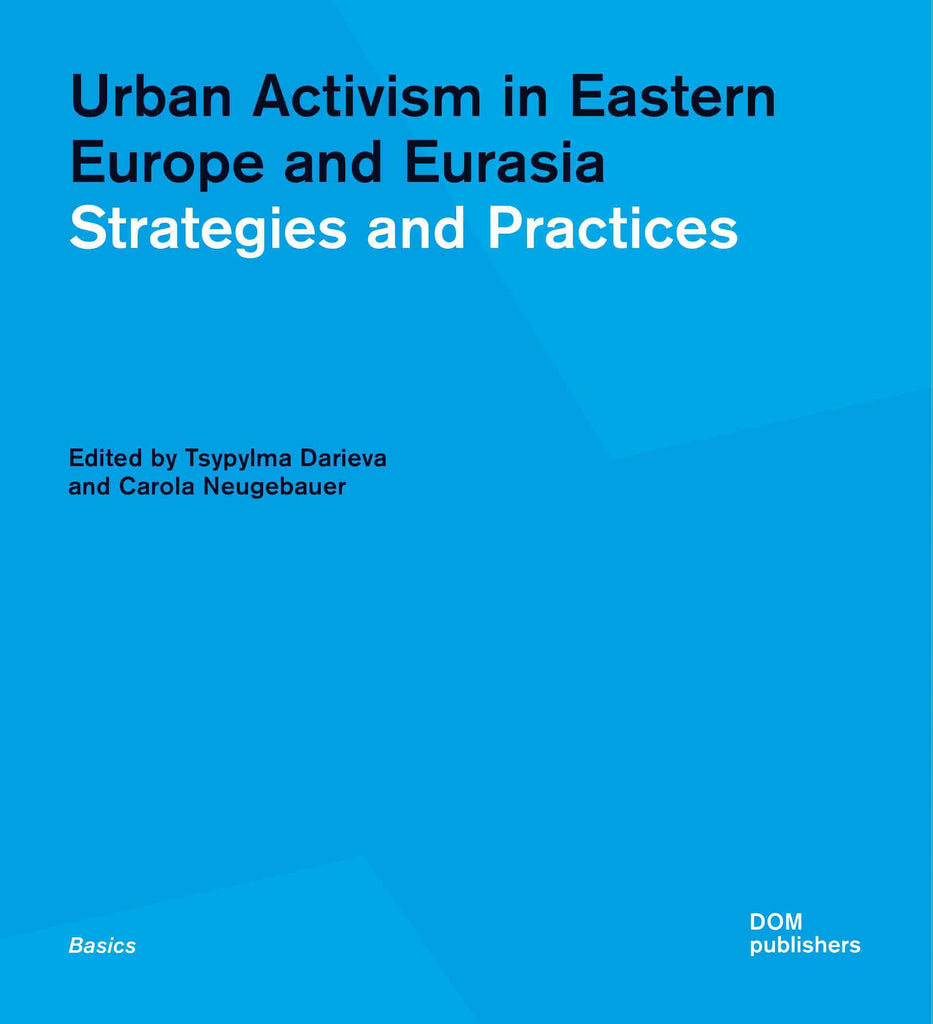 Urban Activism in Eastern Europe and Eurasia