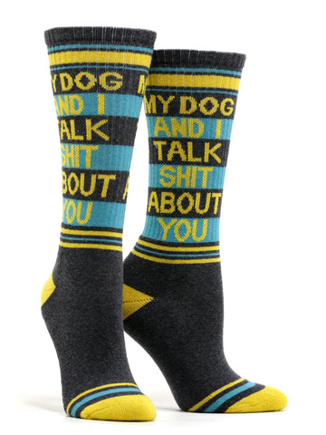 Women's My Dog And I Talk Shit About You Socks