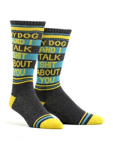 Men's My Dog And I Talk Shit About You Socks