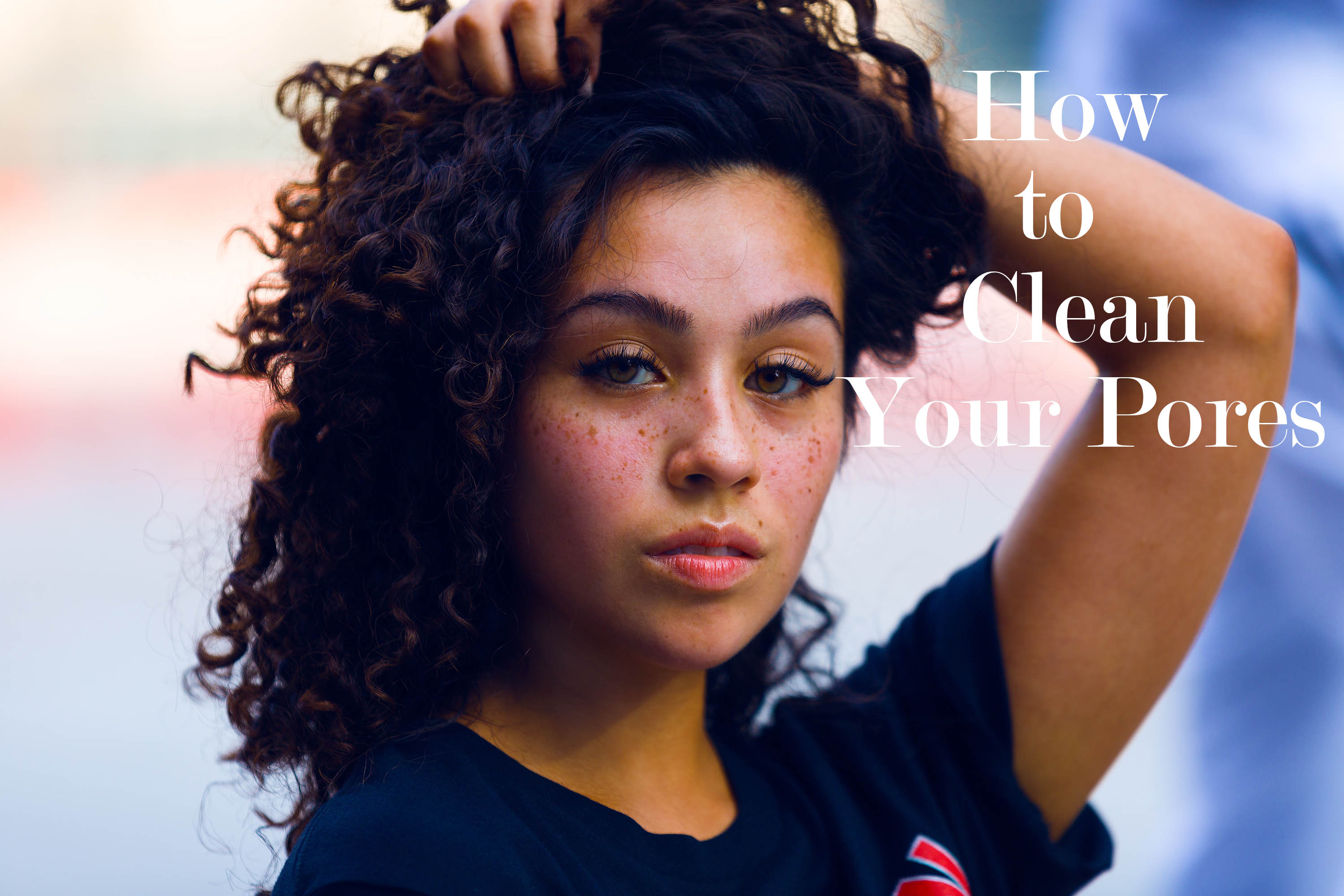 How to Clean Your Pores and Combat Stubborn Acne
