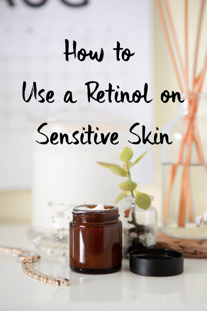 How to Use a Retinol on Sensitive Skin