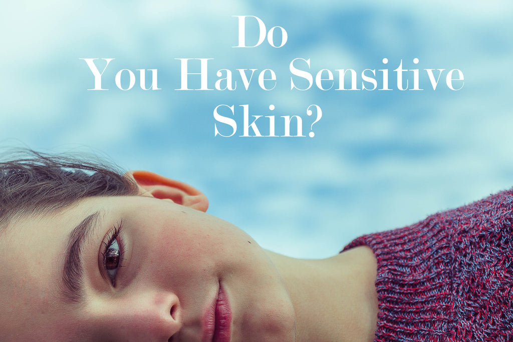 Do you have Sensitive Skin?
