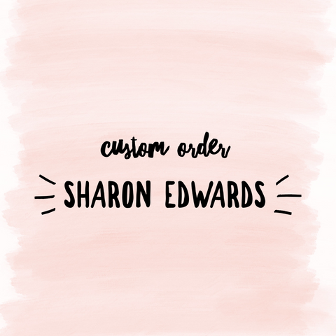 Custom Order Sharon Edwards