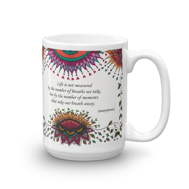 """Life is not measured..."" Inspirational Mug"