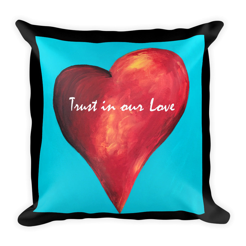 Trust in Our Love Square Pillow