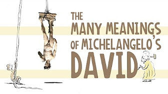 The Many Meanings of Michelangelo's Statue of David
