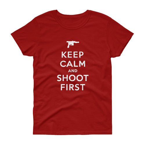 Keep Calm and Shoot First - Women's Tee Shirt - KCCO Han Solo Star Wars Parody Graphic T-Shirt