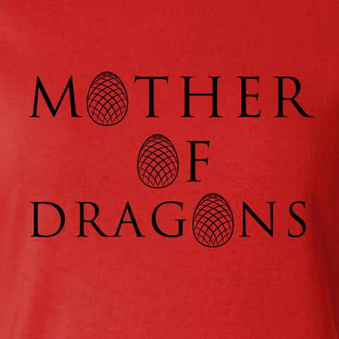 Mother of Dragons - Women's Tee Shirt - Game of Thrones Inspired Graphic T-Shirt